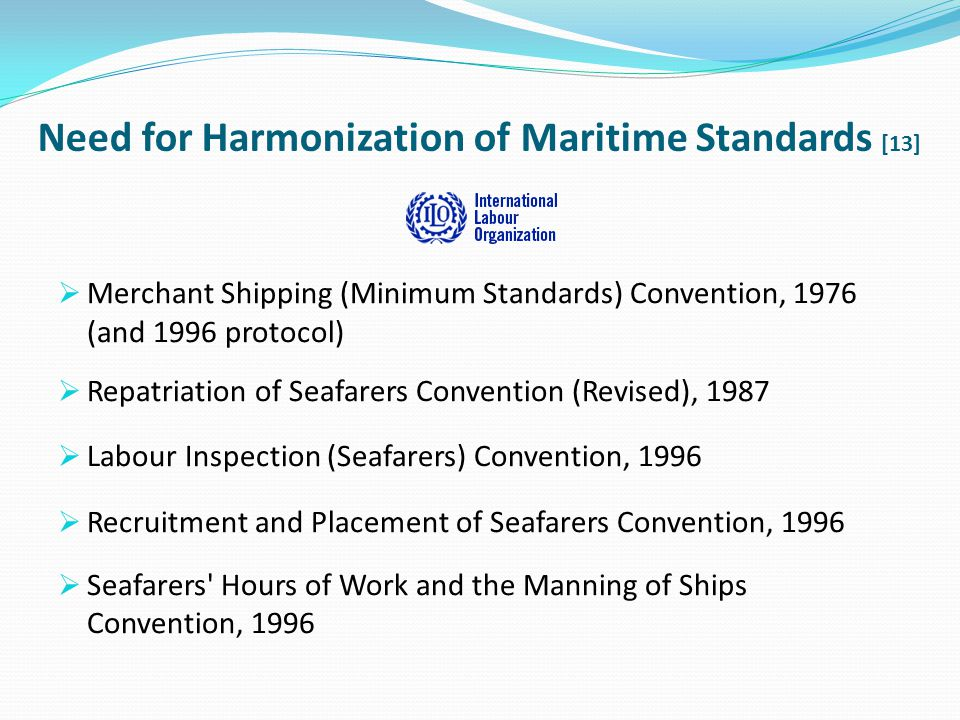 Need for Harmonization of Maritime Standards [13]
